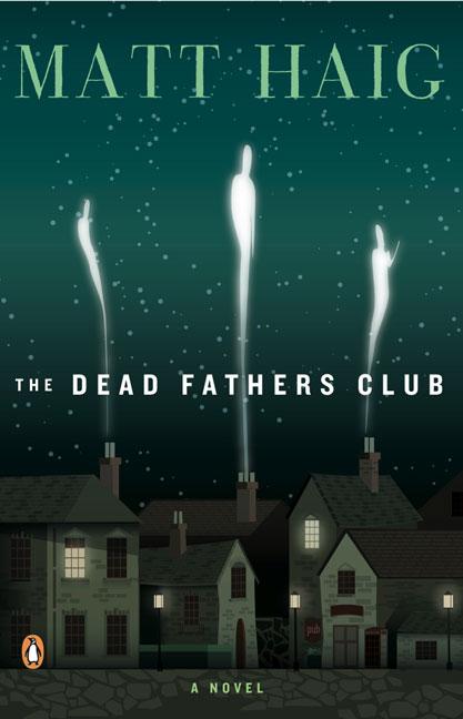 The Dead Fathers Club By Haig, Matt