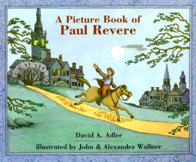 A Picture Book of Paul Revere By Adler, David A./ Wallner, John (ILT)/ Wallner, Alexandra (ILT)