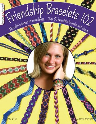 Friendship Bracelets 102 By McNeill, Suzanne