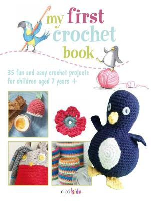 My First Crochet Book By Cico Books (EDT)