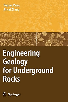 Engineering Geology for Underground Rocks By Peng, Suping/ Zhang, Jincai